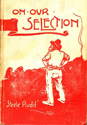 On Our Selection – The stories of Steele Rudd